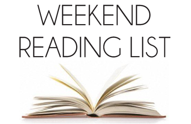 WEEKEND READING LIST